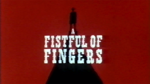 A Fistful of Fingers Title Opening