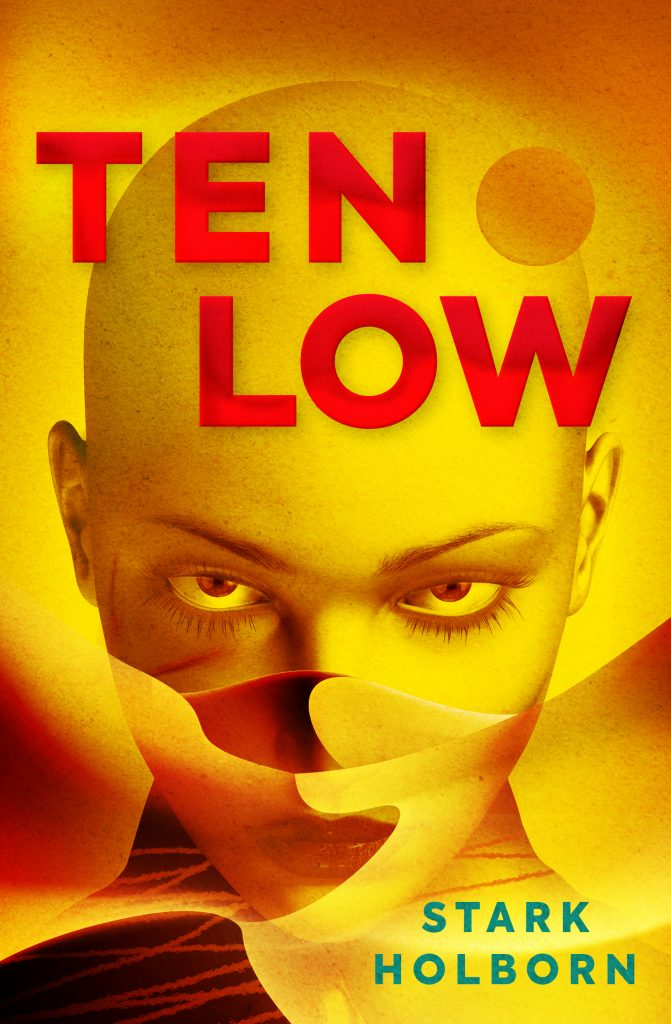 Cover for Ten Low by Stark Holborn